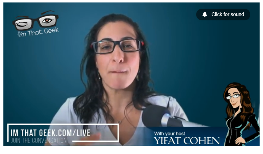 I'm That Geek Live show with Yifat Cohen